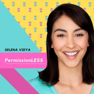 Selena Vidya PermissionLESS Podcast