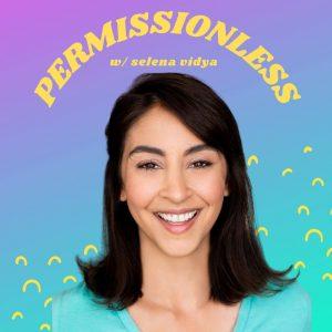 permissionless podcast selena vidya